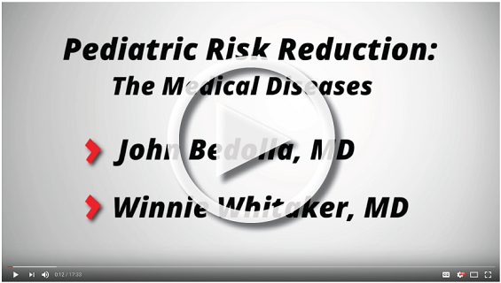 Pediatric Risk Reduction: The Medical Diseases